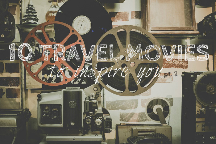 10 Travel Movies Part 2