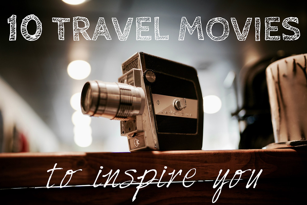 10 Travel Movies to Inspire You