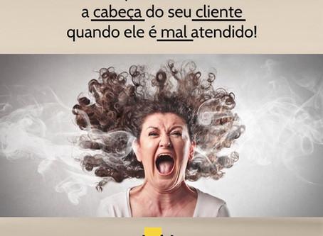 É isso que acontece com o seu cliente quando ele é mal atendido!