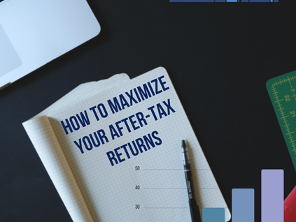 How to Maximize Your After-Tax Returns