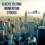 6 Keys to Find Momentum Stocks