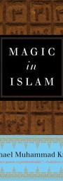 Magic in Islam - Michael Muhammad Knight