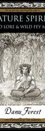 Nature Spirits: Wyrd Lore and Wild Fey Magic - Danu Forest