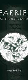 Faeries of the Celtic Lands - Nigel Suckling