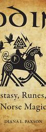 Odin: Ecstasy, Runes, Norse Magic - Diana L. Paxson