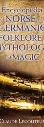 Encylopedia of Norse and Germanic Folklmore, Mythology and Magic - Claude Lecouteux