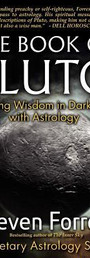 The Book of Pluto: Turning Darkness to Wisdom with Astrology - Steven Forrest
