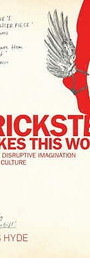 Trickster Makes This World: How The Disruptive Imagination Creates Culture - Lewis Hyde
