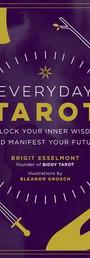 Everyday Tarot: Unlock Your Inner Wisdom and Manifest Your Future - Brigit Esselmont