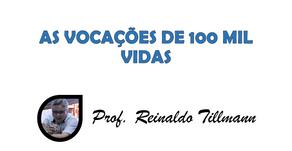 AS VOCAÇÕES DE 100 MIL VIDAS