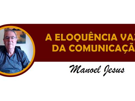 A ELOQUÊNCIA VAZIA DA COMUNICAÇÃO