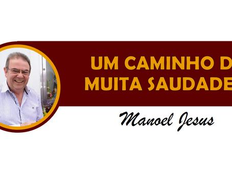 UM CAMINHO DE MUITA SAUDADE...