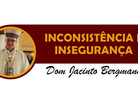 INCONSISTÊNCIA E INSEGURANÇA