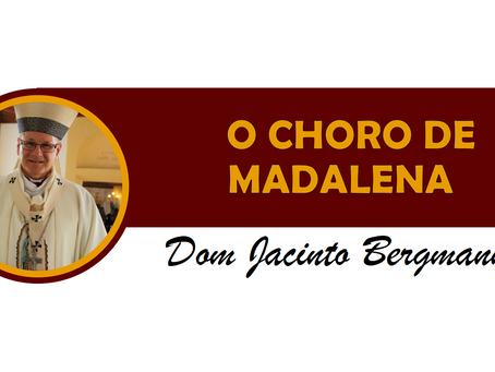 O CHORO DE MADALENA