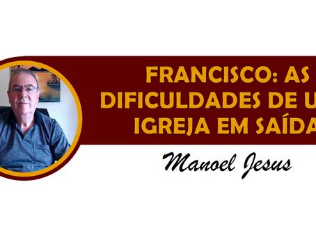 FRANCISCO: AS DIFICULDADES DE UMA IGREJA EM SAÍDA