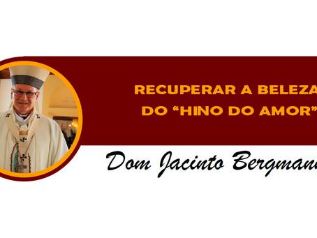 """RECUPERAR A BELEZA DO """"HINO DO AMOR"""""""