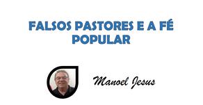FALSOS PASTORES E A FÉ POPULAR