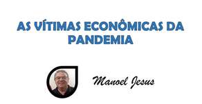 AS VÍTIMAS ECONÔMICAS DA PANDEMIA