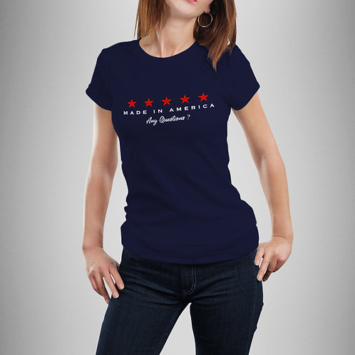 Made In America - Any Questions? Women's Tee