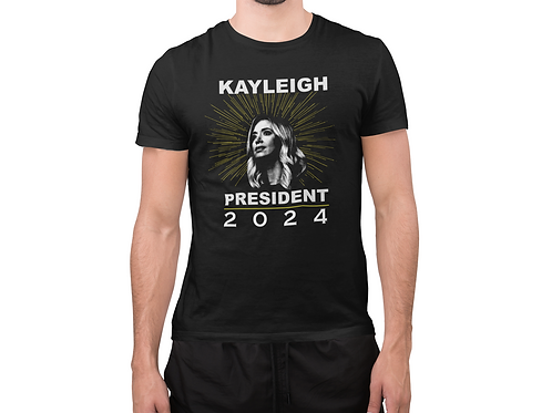 Kayleigh For President 2024 Unisex Tee