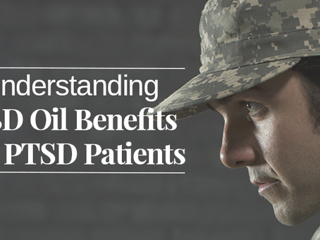Understanding CBD Oil Benefits for PTSD Patients
