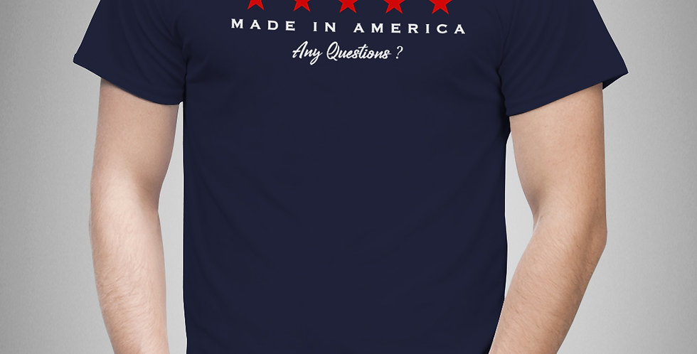Made in America - Any Questions? Men's Tee
