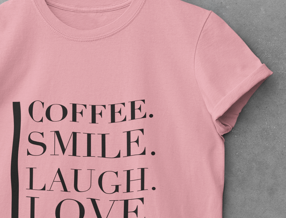 Copy of Coffee. Smile. Laugh. Love. Repeat Womens Fitted Tee