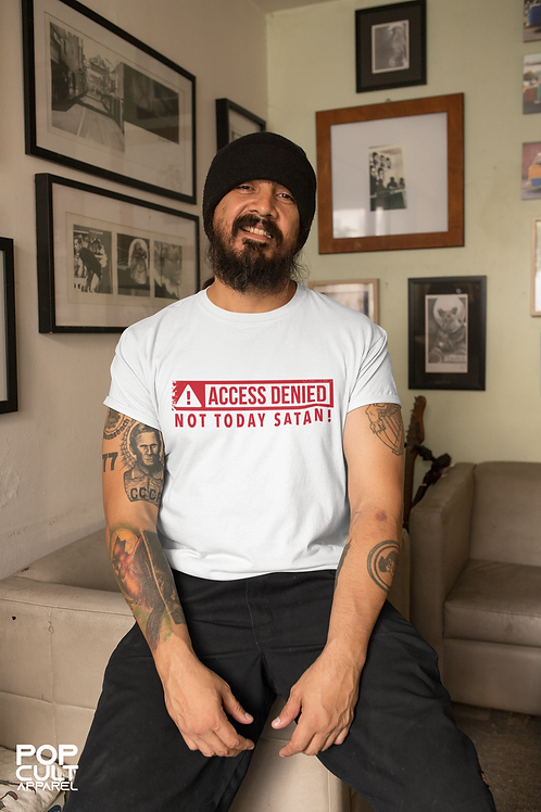 ACCESS DENIED - Not Today Satan! Fitted Tee