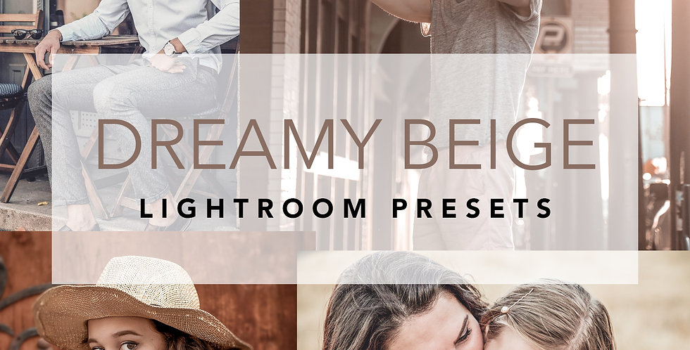 DREAMY BEIGE LIGHTROOM PRESETS