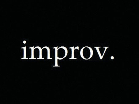 Fast-thinking... and Improv.