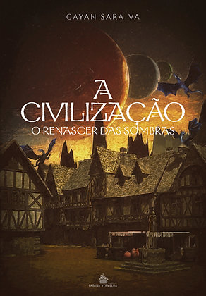 A Civilização - O Renascer das Sombras