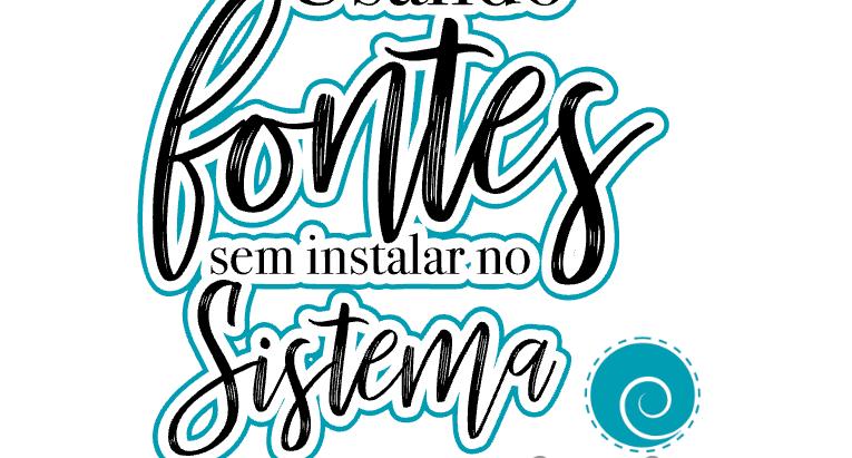 Usando Fontes sem precisar instalá-las no sistema