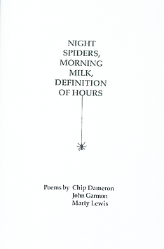 Chip dameron poetry night spiders an eclectic collection containing fifteen poems by each of the three writers chip dameron john garmon and marty lewis were all living in south texas and ccuart Choice Image