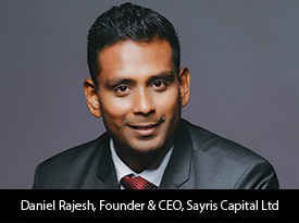 An Interview with Daniel Rajesh, Sayris Capital Ltd Founder and CEO: 'We Seek to Develop the Safest,