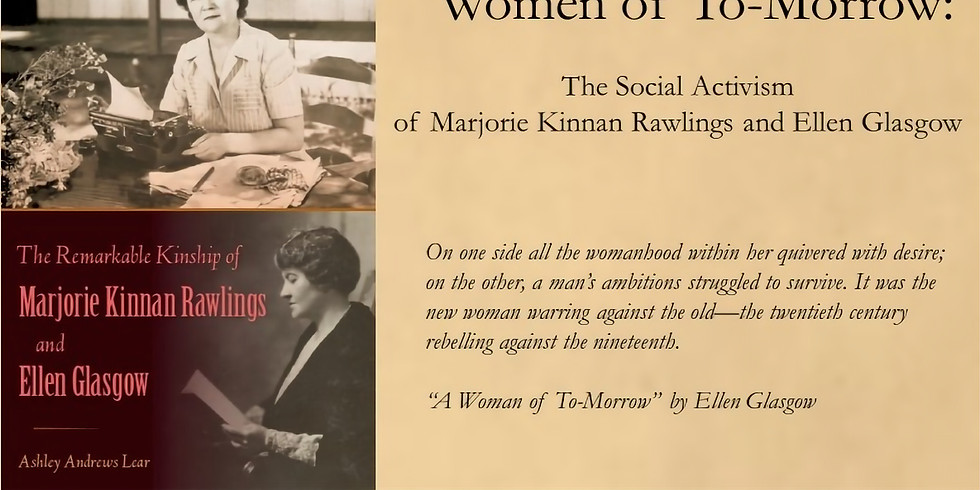 July 15th, The Social Activism of Marjorie Kinnan Rawlings and Ellen Glasgow