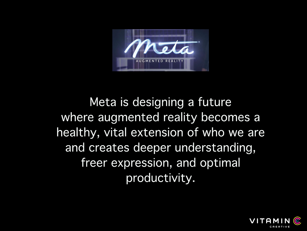 Meta is designing a future where augmented reality becomes a healthy, vital extension of who we are and creates deeper understanding, freer expression, and optimal productivity.