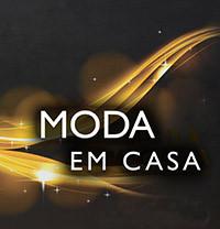 MODA EM CASA