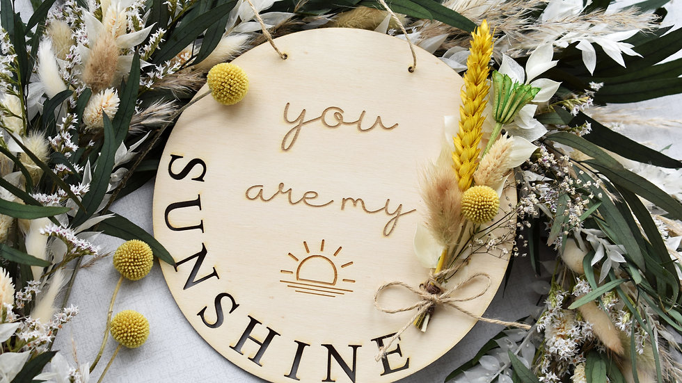 You are my sunshine | Wall Hanging | Dried Flowers