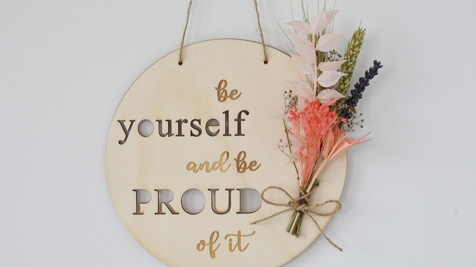 Be Yourself quotes | Wall Hanging | Dried Flowers