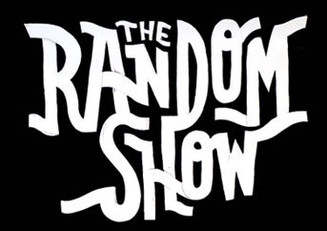 Random Show also known as the Dunkel Show