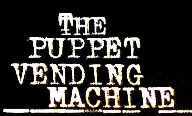 The Puppet Vending Machine