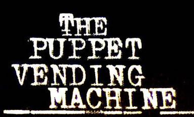 The Puppet Vending Machine