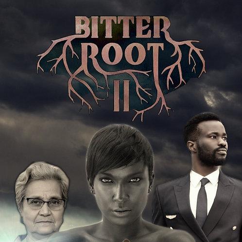 BITTER ROOT II (EBOOK)