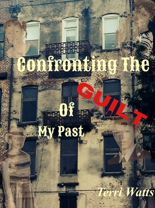 Confronting The Guilt Of My Past (Paperback)