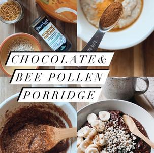 Chocolate & Bee Pollen Porridge
