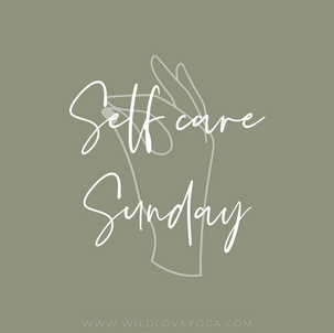 Self Care Sunday.