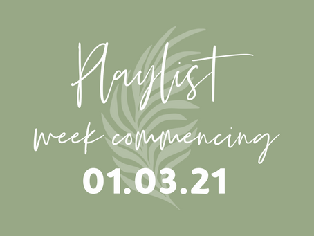 Playlists w/c 01.03.21