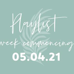 Playlists w/c 05.04.21