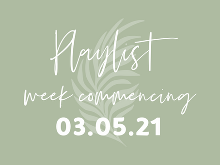 Playlists w/c 03.05.21