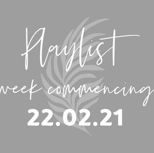 Playlists w/c 22.02.21